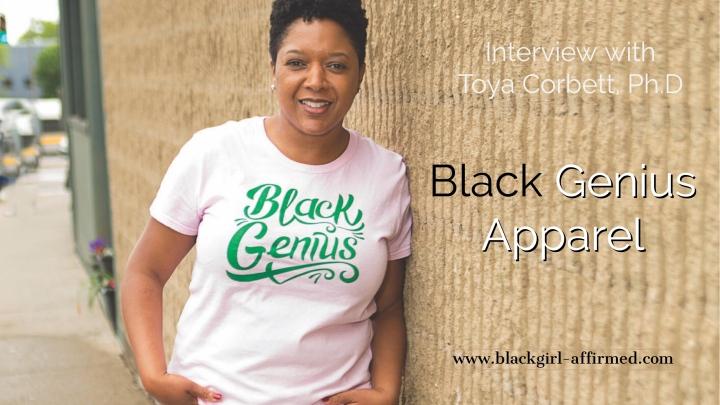 Girl Boss! Meet CEO/Founder of Black Genius Apparel, Dr. ToyaCorbett