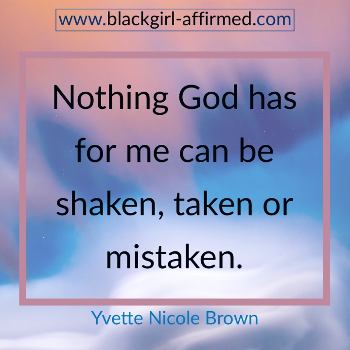 Nothing God has for me can be shaken